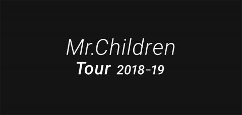 Mr.Children Tour 2018-19|Mr.Children